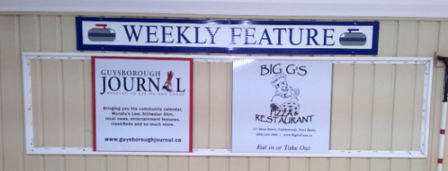 This weeks featured sponsors are the Guysborough Journal and Big G's Pizza